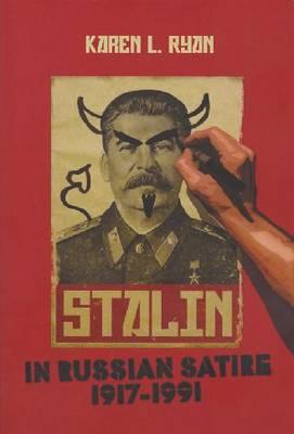 Stalin in Russian Satire, 1917-1991 (Paperback)