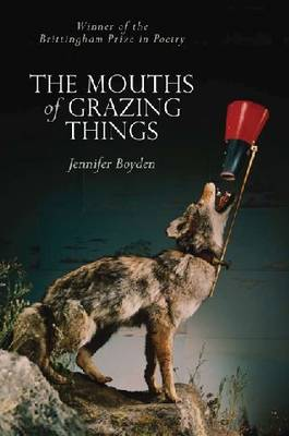 THE MOUTHS OF GRAZING THINGS (Paperback)