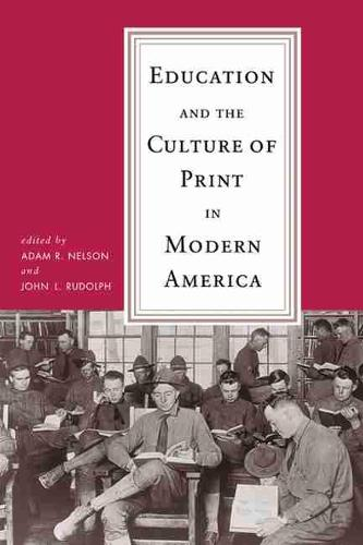 EDUCATION AND THE CULTURE OF PRINT IN MODERN AMERICA (Paperback)