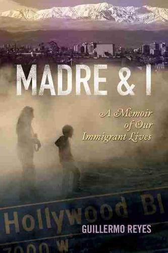 MADRE AND I: A Memoir of Our Immigrant Lives (Paperback)
