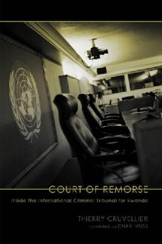 Court of Remorse: Inside the International Criminal Tribunal for Rwanda (Paperback)