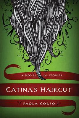Catina's Haircut: A Novel in Stories (Hardback)