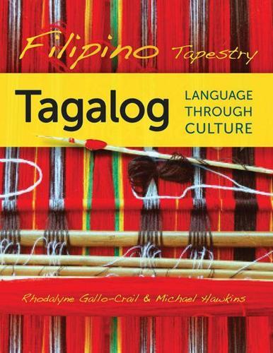 Filipino Tapestry: Tagalog Language through Culture (Paperback)