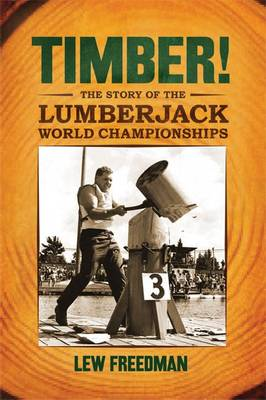 Timber!: The Story of the Lumberjack Championships (Paperback)
