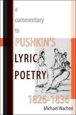 A Commentary to Pushkin's Lyric Poetry, 1826-1836 (Paperback)