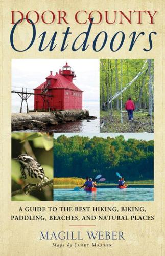 Door County Outdoors: A Guide to the Best Hiking, Biking, Paddling, Beaches, and Natural Places (Paperback)