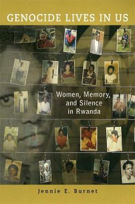 Genocide Lives in Us: Women, Memory, and Silence in Rwanda (Paperback)
