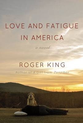 Love and Fatigue in America (Hardback)