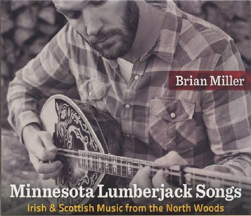 Minnesota Lumberjack Songs: Irish and Scottish Music from the North Woods