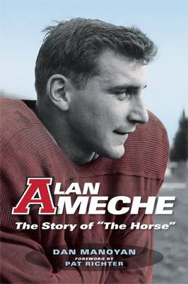 "Alan Ameche: The Story of ""The Horse"" (Hardback)"