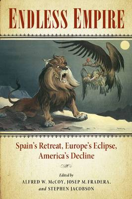 Endless Empire: Spain's Retreat, Europe's Eclipse, America's Decline (Paperback)