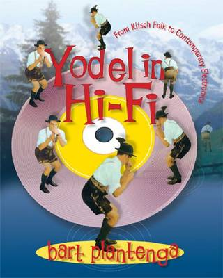 Yodel in Hi-Fi: From Kitsch Folk to Contemporary Electronica (Paperback)