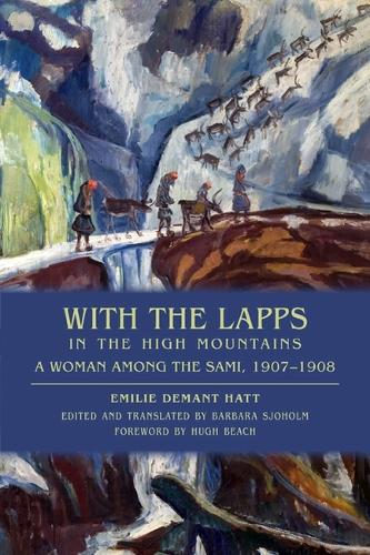 With the Lapps in the High Mountains: A Woman among the Sami, 1907-1908 (Paperback)