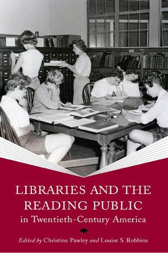 Libraries and the Reading Public in Twentieth-Century America (Paperback)