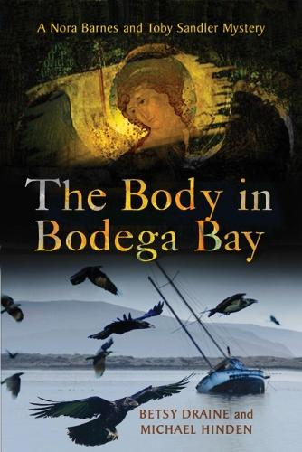 The Body in Bodega Bay: A Nora Barnes and Toby Sandler Mystery (Hardback)