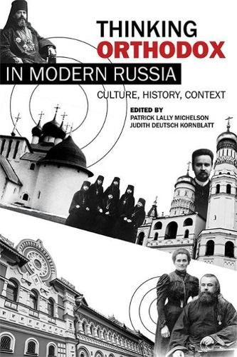 Thinking Orthodox in Modern Russia: Culture, History, Context (Paperback)