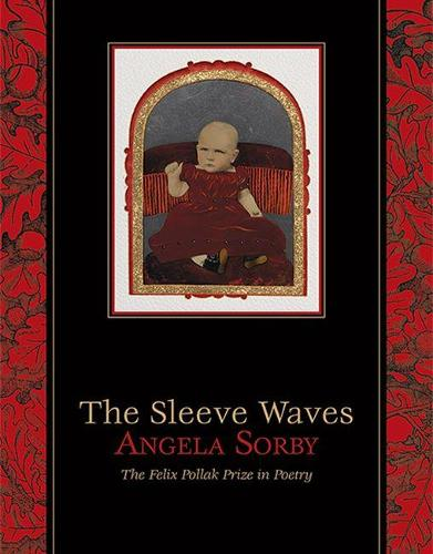 The Sleeve Waves - The Feliz Pollak Prize in Poetry (Paperback)