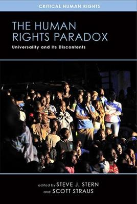 The Human Rights Paradox: Universality and Its Discontents - Critical Human Rights (Paperback)