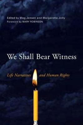 We Shall Bear Witness: Life Narratives and Human Rights - Wisconsin Studies in Autobiography (Paperback)