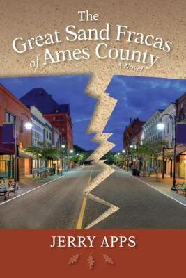 The Great Sand Fracas of Ames County: A Novel - Terrace Books (Hardback)