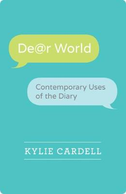 Dear World: Contemporary Uses of the Diary - Wisconsin Studies in Autobiography (Paperback)