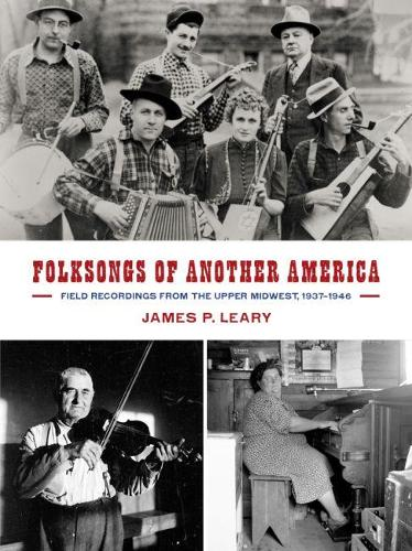 Folksongs of Another America: Field Recordings from the Upper Midwest, 1937-1946 - Languages and Folklore of Upper Midwest