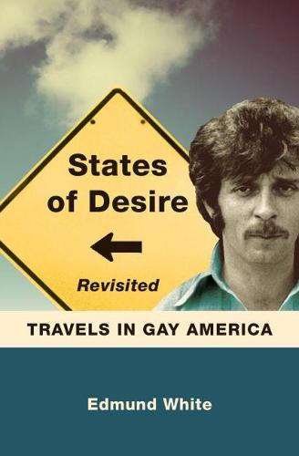 States of Desire Revisited: Travels in Gay America (Paperback)