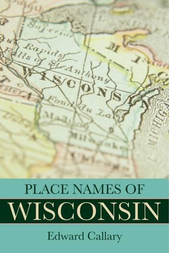 Place Names of Wisconsin (Paperback)