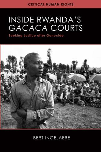 Inside Rwanda's Gacaca Courts: Seeking Justice after Genocide - Critical Human Rights (Hardback)