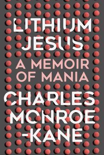Lithium Jesus: A Memoir of Mania (Hardback)