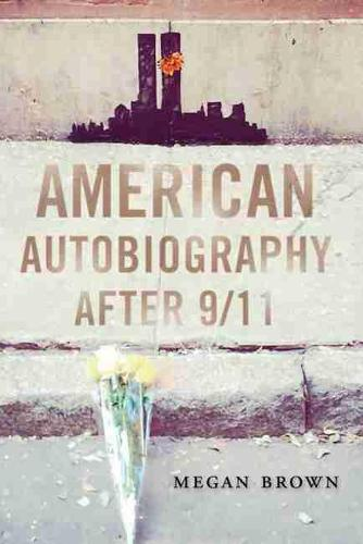American Autobiography after 9/11 - Wisconsin Studies in Autobiography (Hardback)