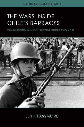 The Wars Inside Chile's Barracks: Remembering Military Service Under Pinochet - Critical Human Rights 1 (Paperback)