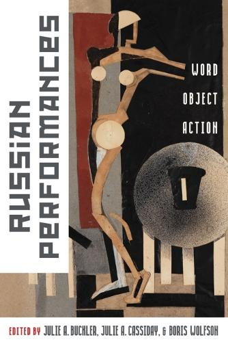 Russian Performances: Word, Object, Action (Hardback)