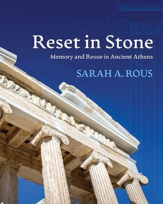 Reset in Stone: Memory and Reuse in Ancient Athens - Wisconsin Studies in Classics (Paperback)