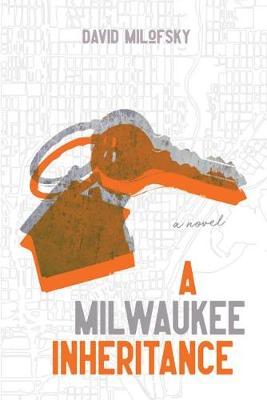 A Milwaukee Inheritance (Hardback)