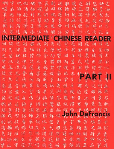 Intermediate Chinese Reader: Part II (Paperback)