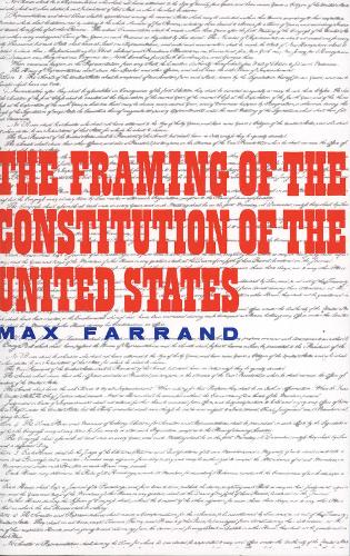 The Framing of the Constitution of the United States (Paperback)
