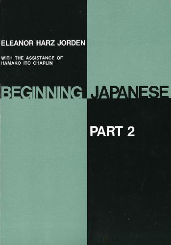 Beginning Japanese: Part 2 - Yale Language Series (Paperback)