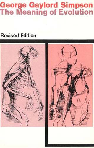 The Meaning of Evolution: A Study of the History of Life and of Its Significance for Man, Revised Edition - The Terry Lectures (Paperback)