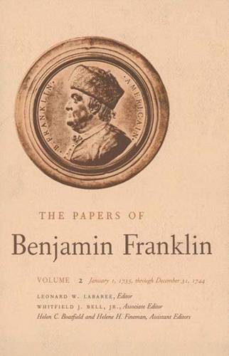 The The Papers of Benjamin Franklin: The Papers of Benjamin Franklin, Vol. 2 January 1, 1735 Through December 31, 1744 Volume 2 - The Papers of Benjamin Franklin (Hardback)