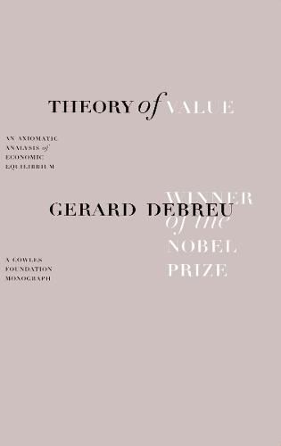 Theory of Value: An Axiomatic Analysis of Economic Equilibrium - Cowles Foundation Monographs Series (Paperback)