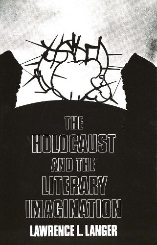 The Holocaust and the Literary Imagination (Paperback)