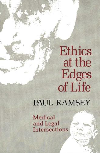 Ethics at the Edges of Life: Medical and Legal Intersections (Paperback)