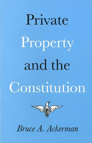 Private Property and the Constitution (Paperback)