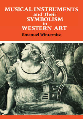 Musical Instruments and Their Symbolism in Western Art: Studies in Musical Iconology (Hardback)