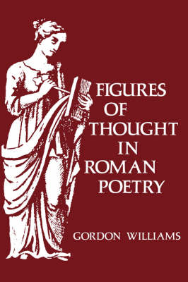 Figures of Thought in Roman Poetry (Hardback)