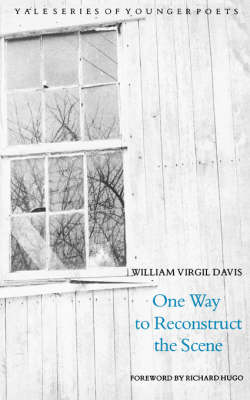 One Way to Reconstruct the Scene - Yale Series of Younger Poets (Paperback)