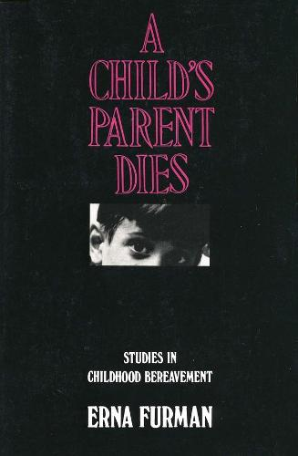 A Child's Parent Dies: Studies in Childhood Bereavement (Paperback)