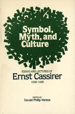 Symbol, Myth, and Culture: Essays and Lectures of Ernst Cassirer, 1935-1945 (Paperback)