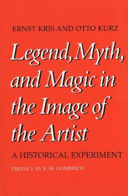 Legend, Myth, and Magic in the Image of the Artist: A Historical Experiment (Paperback)